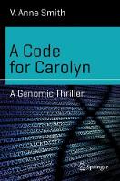 A Code for Carolyn: A Genomic Thriller