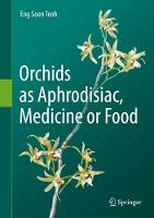 Orchids as Aphrodisiac, Medicine or Food