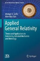 Applied General Relativity: Theory ...