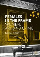 Females in the Frame: Women, Art, and...