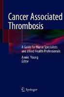 Cancer Associated Thrombosis: A Guide...