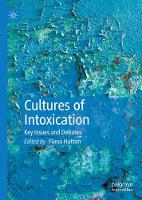 Cultures of Intoxication: Key Issues...