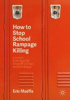 How to Stop School Rampage Killing:...