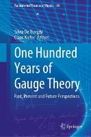 One Hundred Years of Gauge Theory:...