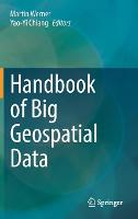 Handbook of Big Geospatial Data