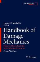 Handbook of Damage Mechanics: Nano to...