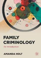 Family Criminology: An Introduction