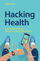 Hacking Health: How to Make Money and...