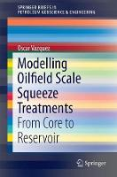 Modelling Oilfield Scale Squeeze...