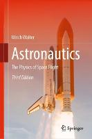 Astronautics: The Physics of Space...