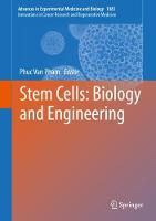 Stem Cells: Biology and Engineering
