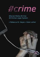 #Crime: Social Media, Crime, and the...