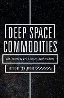Deep Space Commodities: Exploration,...