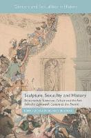Sculpture, Sexuality and History:...