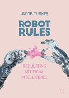 Robot Rules: Regulating Artificial...