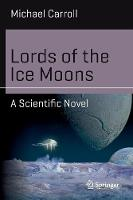 Lords of the Ice Moons: A Scientific...