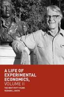 A Life of Experimental Economics,...
