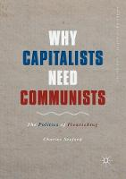 Why Capitalists Need Communists: The...