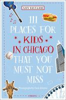 111 Places for Kids in Chicago That...