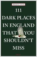 111 Dark Places in England That You...