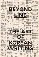 Beyond Line: The Art of Korean Writing