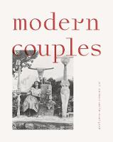Modern Couples: Art, Intimacy and the...