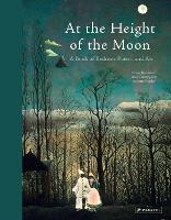 At the Height of the Moon: A Book of...