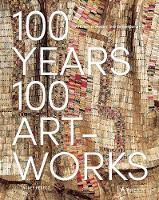 100 Years, 100 Artworks: A History of...