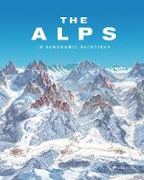 Alps: In Panoramic Paintings