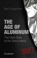 The Age of Aluminum: The Dark Side of...