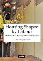 Housing Shaped by Labour:: The...