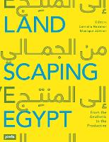 Landscaping Egypt: From the Aesthetic...