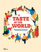 A Taste of the World: What People Eat...