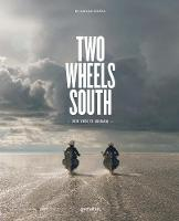 Two Wheels South: An Adventure Guide...
