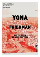 Yona Friedman. The Dilution of...