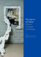 The Agency of Display: Objects,...