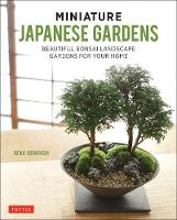 Miniature Japanese Gardens: Tiny...