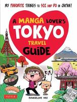 A Manga Lover's Tokyo Travel Guide: ...