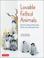 Lovable Felted Animals: Enchanting...