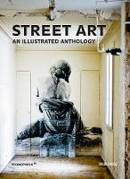 Street Art: An Illustrated Anthology