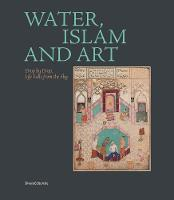 Water, Islam and Art: Drop by Drop...