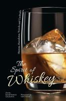 The Spirit of Whisky: History,...
