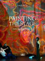 Painting the Stage: Artists as Stage...