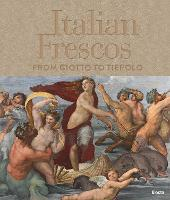 Italian Frescoes: From Giotto to...