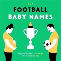Football Baby Names: Your Child is...
