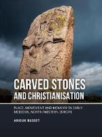 Carved stones and Christianisation:...