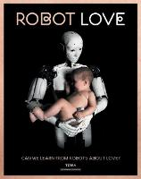 Robot Love: Can We Learn from Robots...