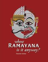 Whose Ramayana Is It Anyway?