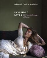 Invisible Lives: HIV on the Fringes ...