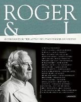 Roger and I: 42 Chefs Talk About ...